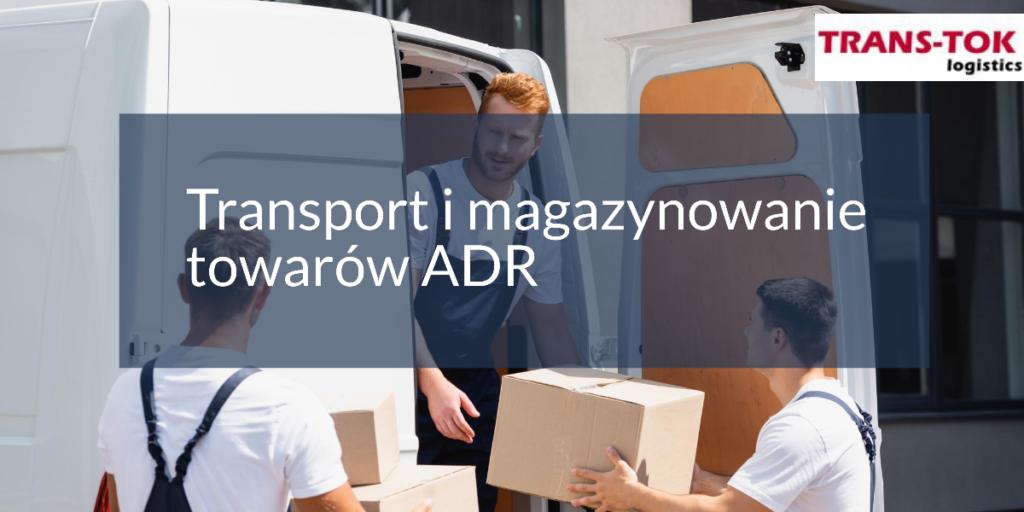 Transport i magazynowanie towarów ADR