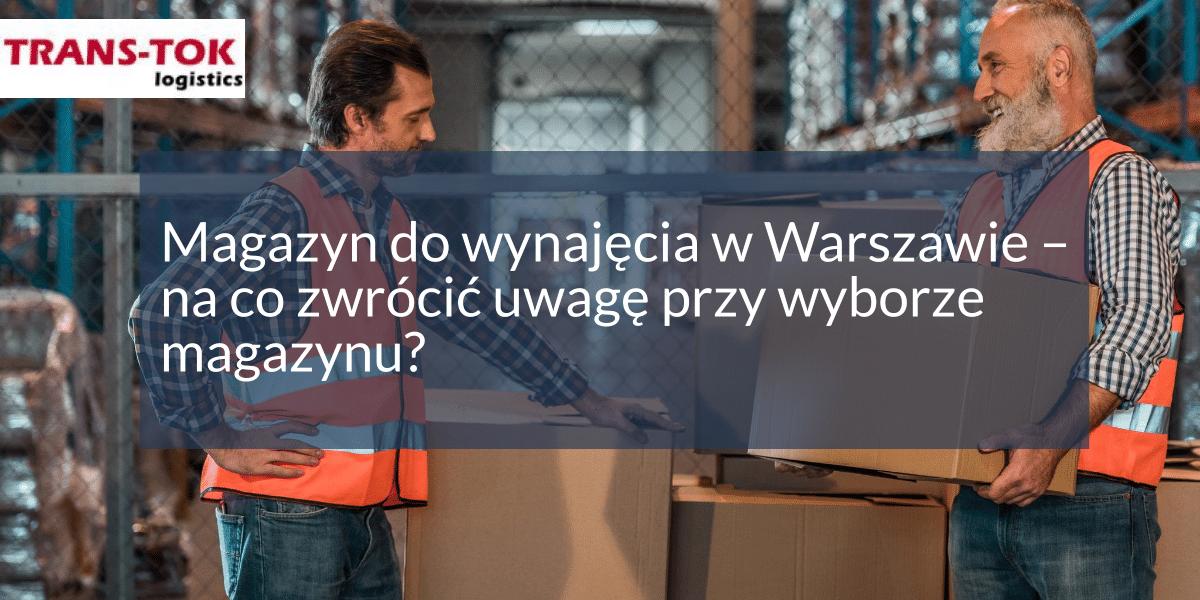 Magazyn do wynajęcia w Warszawie – na co zwrócić uwagę przy wyborze magazynu?