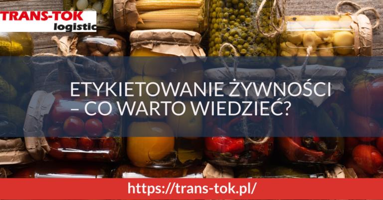 Etykietowanie żywności – co warto wiedzieć?