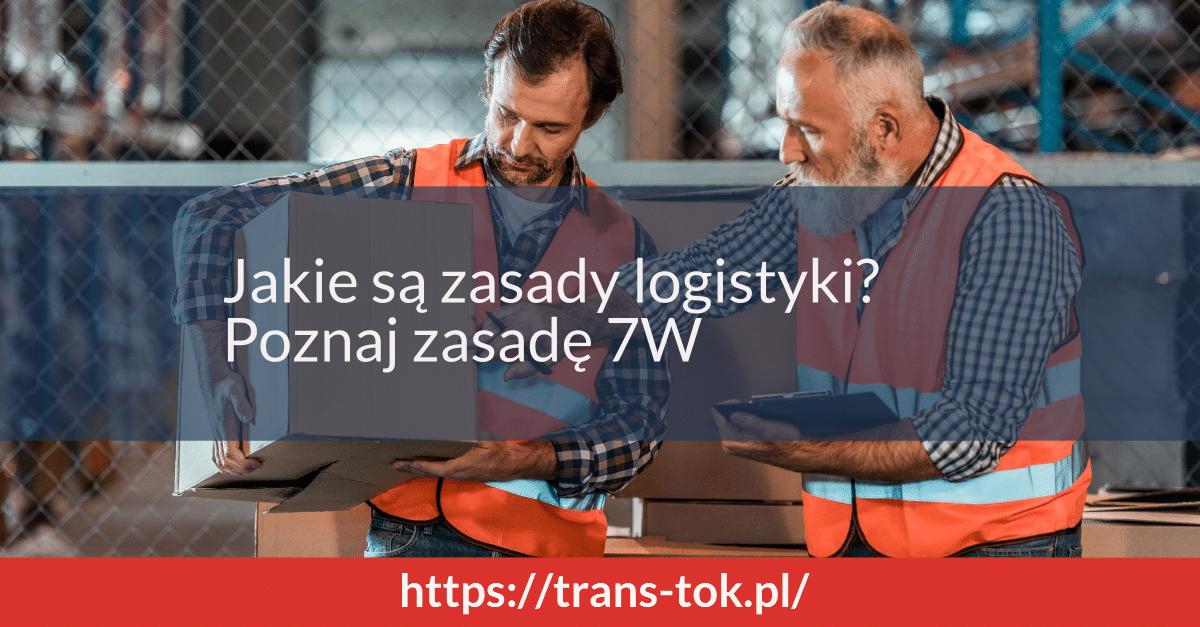 Zasada 7W w logistyce