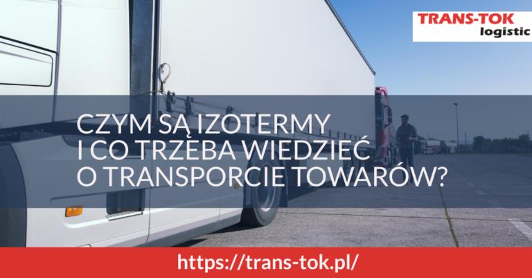 CZYM SĄ IZOTERMY I CO TRZEBA WIEDZIEĆ O TRANSPORCIE TOWARÓW-